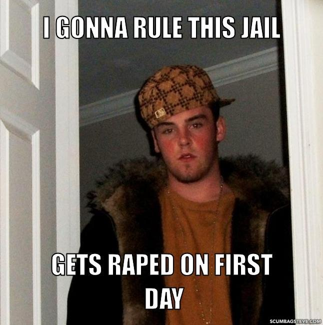 I-gonna-rule-this-jail-gets-raped-on-first-day