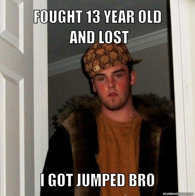 Fought 13 year old and lost i got jumped bro