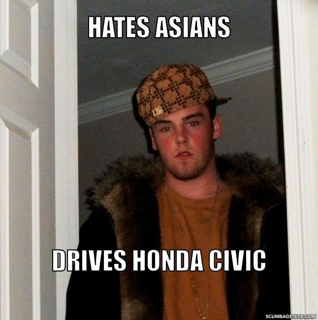 hates asians drives honda civic e871e6 ... mindset that I am One in a Million Please feel free to share the page.