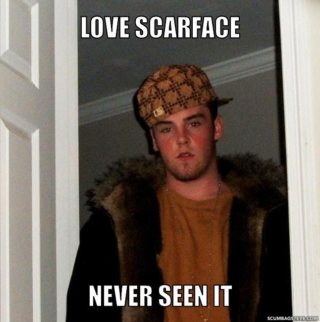 Love-scarface-never-seen-it