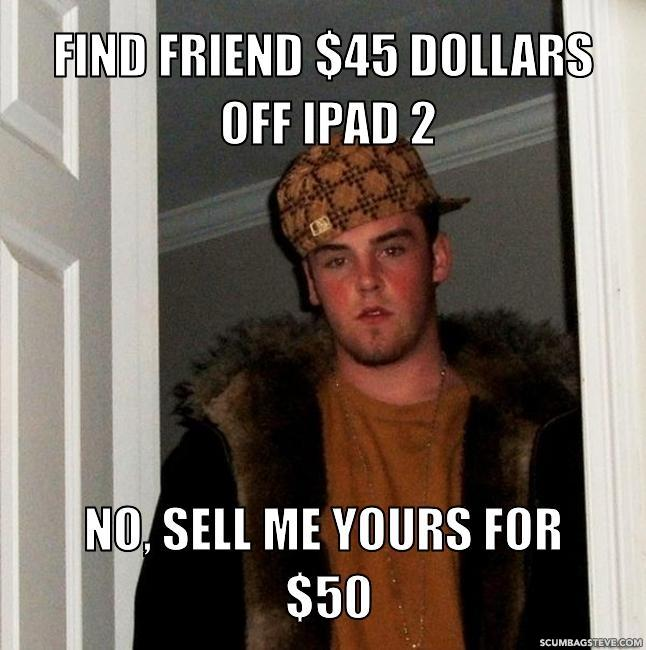 find-friend-45-dollars-off-ipad-2-no-sell-me-yours-for-50-3c25ce.jpg