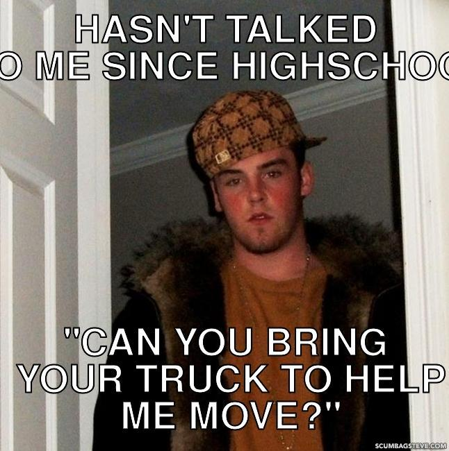 Hasn-t-talked-to-me-since-highschool-can-you-bring-your-truck-to-help ...
