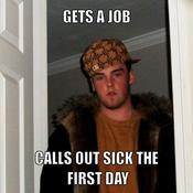 Gets a job calls out sick the first day a29996