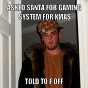 Asked santa for gaming system for xmas told to f off b29143