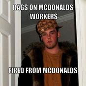 Rags on mcdonalds workers fired from mcdonalds 8b38db