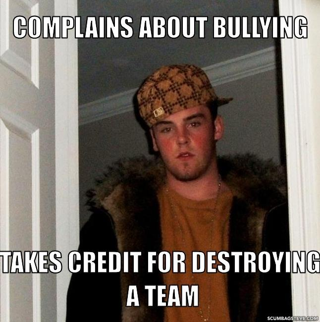 Complains-about-bullying-takes-credit-for-destroying-a-team-1e2352