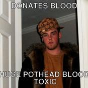 Donates blood huge pothead blood toxic 43448f